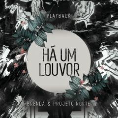 Há um Louvor (Let Praises Rise) (Playback) - Brenda, Projeto Norte