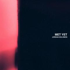 Met Yet (Single)