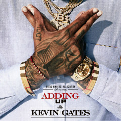 Adding Up (Single) - Kevin Gates