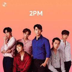 Những Bài Hát Hay Nhất Của 2PM - 2PM