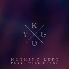 Nothing Left - Kygo,Will Heard