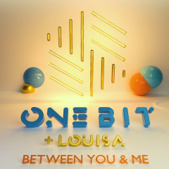 Between You And Me (Single) - One Bit, Louisa