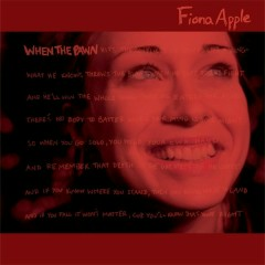 When The Pawn... - Fiona Apple
