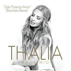 Sólo Parecía Amor (Bachata Remix)