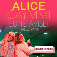 Eu Te Avisei (Brabo's Revision) - Alice Caymmi, Pabllo Vittar, Brabo