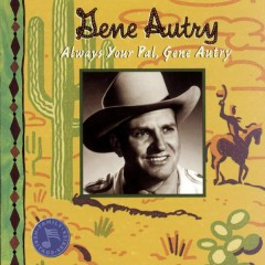 Always Your Pal, Gene Autry - Gene Autry