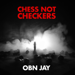 Chess Not Checkers (Single) - OBN Jay