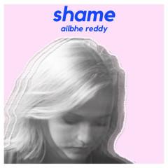 Shame (Single) - Ailbhe Reddy