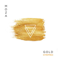 Gold (Stripped) - MOZA