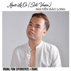 Người Lạ Ơi (Solo Version) (Cover) (Single) - Nguyễn Bảo Long