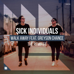 Walk Away (The Remixes) - Sick Individuals