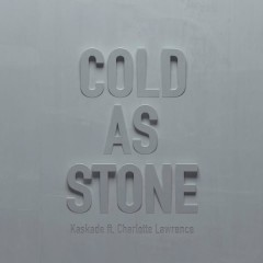Cold as Stone - Kaskade,Charlotte Lawrence