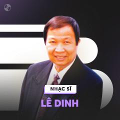 Những Sáng Tác Hay Nhất Của Lê Dinh - Various Artists
