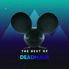 Những Bài Hát Hay Nhất Của Deadmau5 - Deadmau5