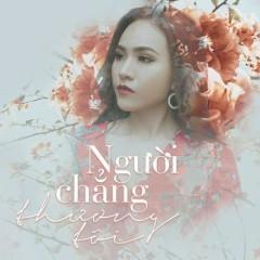 Người Chẳng Thương Tôi (Single) - Wendy Thảo
