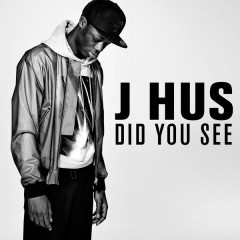 Did You See - J Hus
