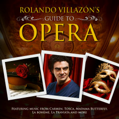 Rolando Villazon's Guide To Opera - Various Artists