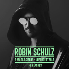 Unforgettable (The Remixes) - Robin Schulz, Marc Scibilia