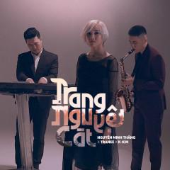 Trang Nguyệt Cát (Single) - Tranee, Nguyễn Minh Thắng, K-ICM