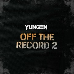 Off the Record 2 - Yungen