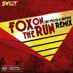 Fox on the Run (Jay Frog & Amfree Remix) - Sweet