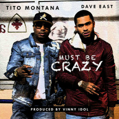 Must Be Crazy (Single) - Tito Montana