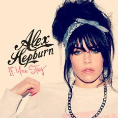 If You Stay (EP) - Alex Hepburn