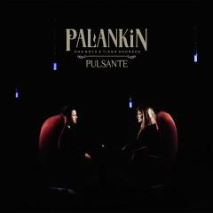 Pulsante - Palankin, Ana Rock, Tiago Andrade