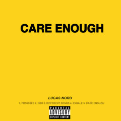 Care Enough (Single) - Lucas Nord