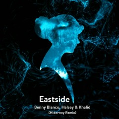 Eastside (Hiderway Remix) (Single) - Hiderway