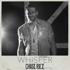 Whisper - Chase Rice