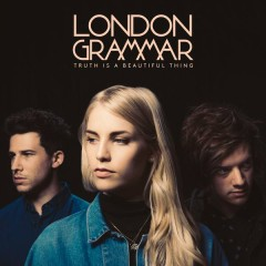 Truth Is a Beautiful Thing (Deluxe) - London Grammar