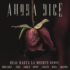 Ahora Dice (Real Hasta La Muerte Remix) - Chris Jeday
