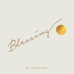 Blessing (Single) - Ko Shibasaki