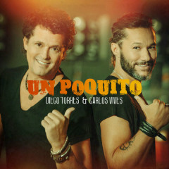 Un Poquito (Single) - Diego Torres, Carlos Vives
