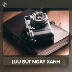 Thay Lời Muốn Nói: Lưu Bút Ngày Xanh - Various Artists