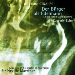 Richard Strauss: Le Bourgeois Gentilhomme Suite; Couperin Suite - Sir Neville Marriner,Academy of St. Martin in the Fields