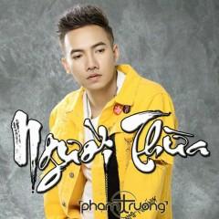 Người Thừa (Single) - Phạm Trưởng