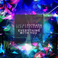 Everything With You (Single) - Lucas Estrada, Alex Alexander