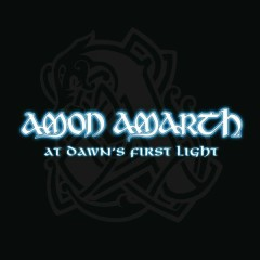 At Dawn's First Light - Amon Amarth