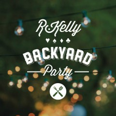 Backyard Party - R. Kelly