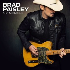 My Miracle (Single) - Brad Paisley