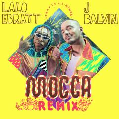 Mocca (Remix) - Lalo Ebratt, J Balvin, Trapical