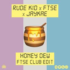 Honey Dew (FTSE Club Edit)