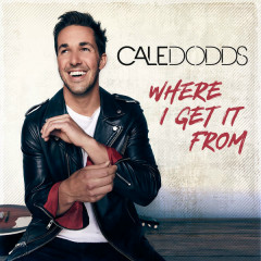 Where I Get It From (Single) - Cale Dodds