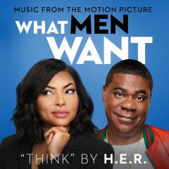 Think (What Men Want OTS) - H.E.R.