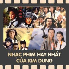 Nhạc Phim Hay Nhất Của Kim Dung - Various Artists