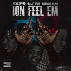 Ion Feel 'Em (Single)