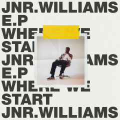 Where We Start - EP - JNR WILLIAMS