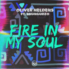 Fire In My Soul - Oliver Heldens, Shungudzo